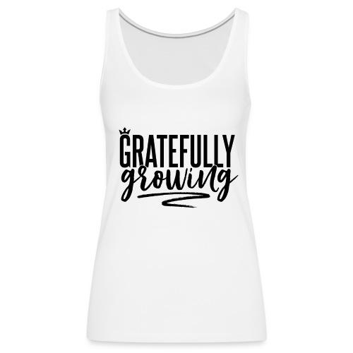 Gratefully Growing - You ROCK! - Women's Premium Tank Top