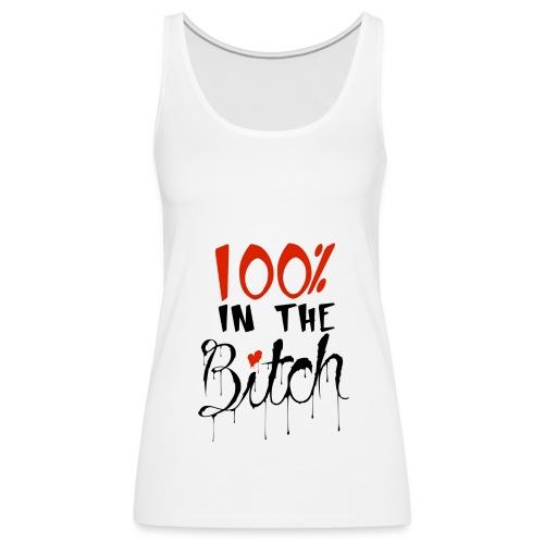 bitchy - Women's Premium Tank Top
