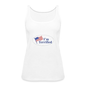I'm Terrified by Trump - Women's Premium Tank Top