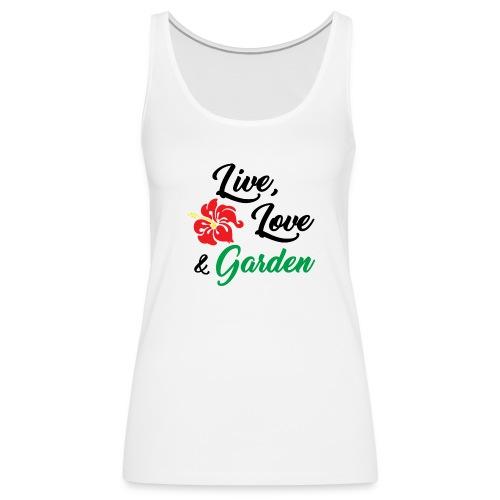 Live, Love, Garden - Women's Premium Tank Top