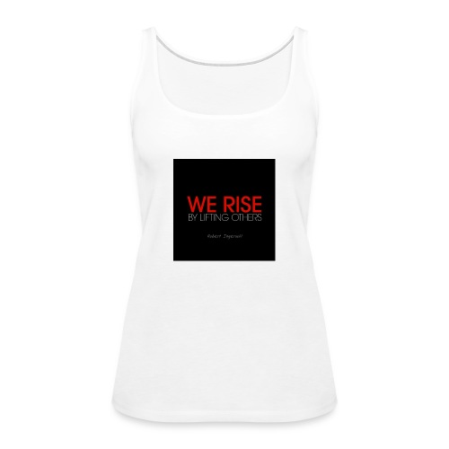 We rise - Women's Premium Tank Top