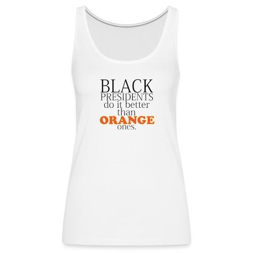 black presidents do it better - Women's Premium Tank Top