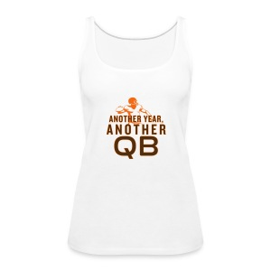 Another Year, Another QB - Women's Premium Tank Top