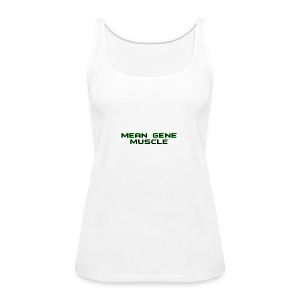 Mean Gene - Women's Premium Tank Top