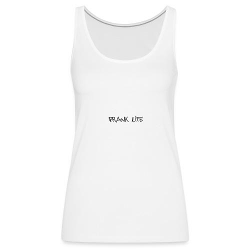 Prank Life - Women's Premium Tank Top