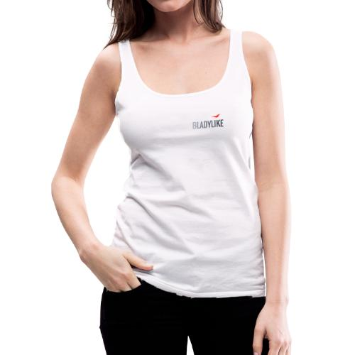 BLADYLIKE COLLECTION - Silver First Addition - Women's Premium Tank Top