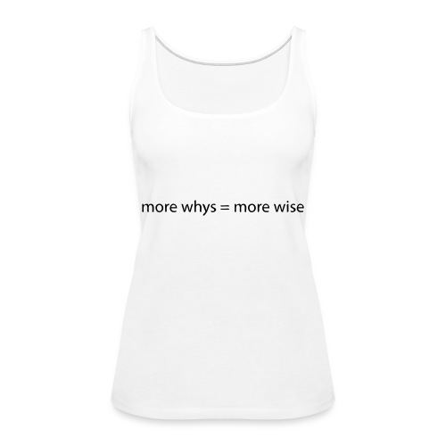whys wise - Women's Premium Tank Top