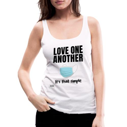 Love One Another - It's that simple - Women's Premium Tank Top