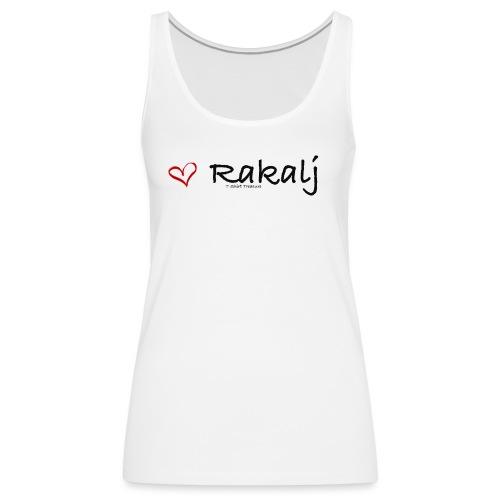 I love Rakalj - Women's Premium Tank Top