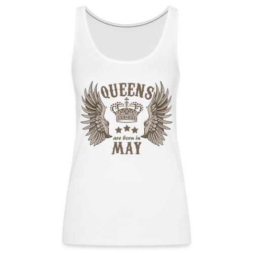 Queens are born in May - Women's Premium Tank Top