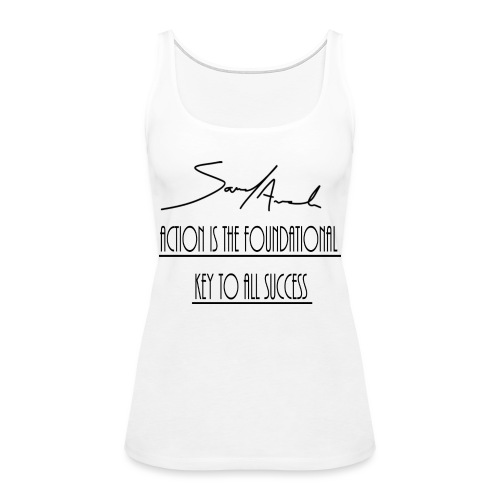 Action is the foundational key to all success - Women's Premium Tank Top
