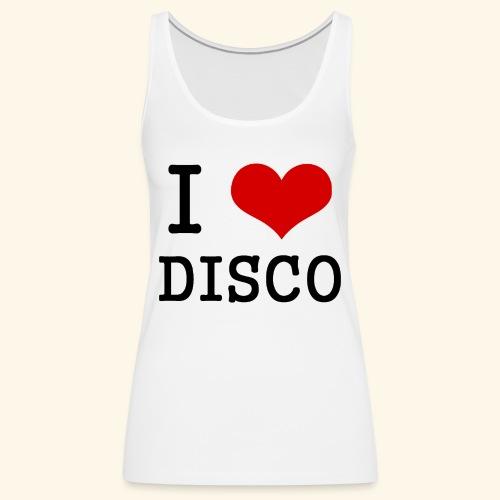 I love disco - Women's Premium Tank Top