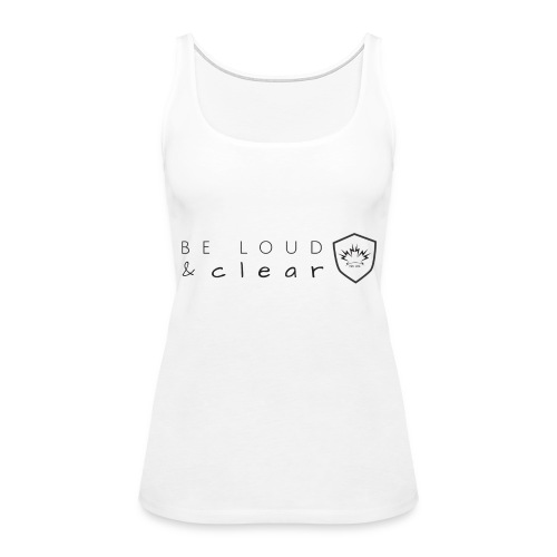 loud and clear transparent - Women's Premium Tank Top