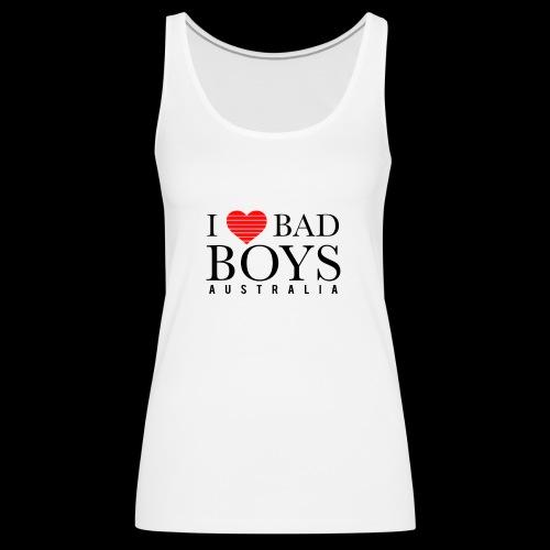 I LOVE BADBOYS - Women's Premium Tank Top