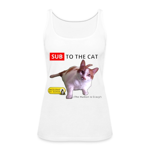Sub to the Cat - Women's Premium Tank Top
