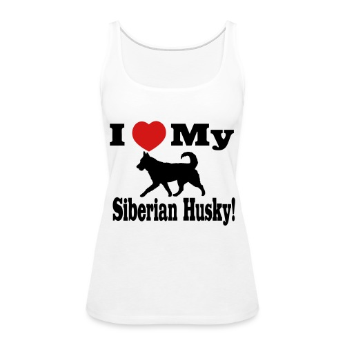 I Love my Siberian Husky - Women's Premium Tank Top
