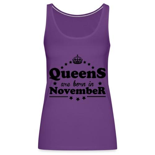 Queens are born in November - Women's Premium Tank Top