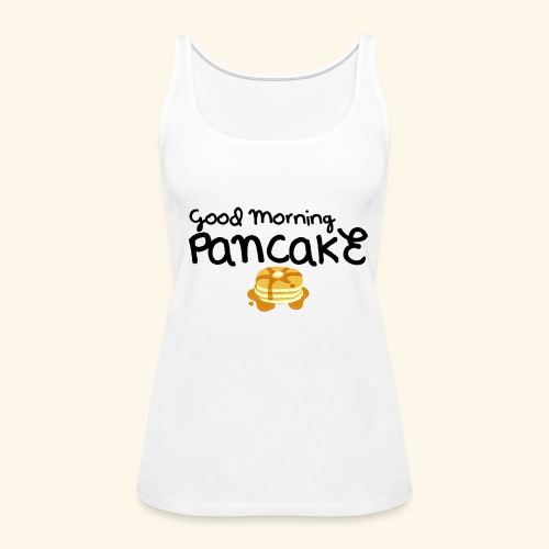 Good Morning Pancake Mug - Women's Premium Tank Top
