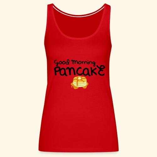 Good Morning Pancake Mug - Women's Premium Tank Top