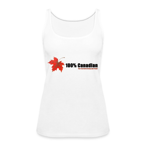 100% Canadian - Women's Premium Tank Top