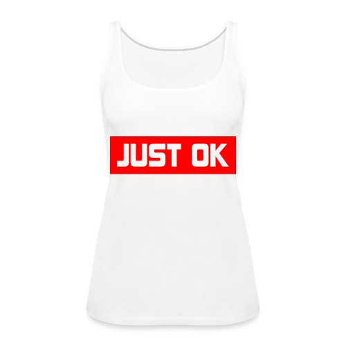 Just Okay parody design - Women's Premium Tank Top