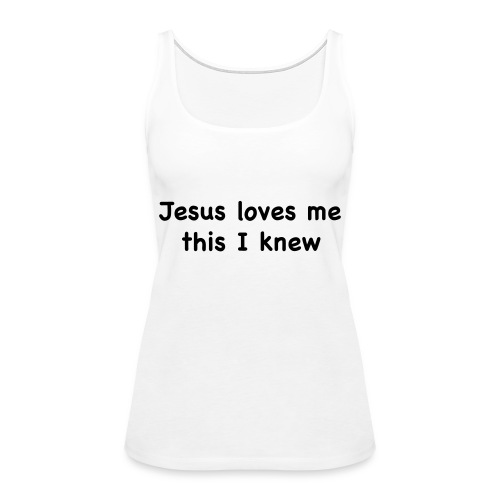 jesus loves me - Women's Premium Tank Top