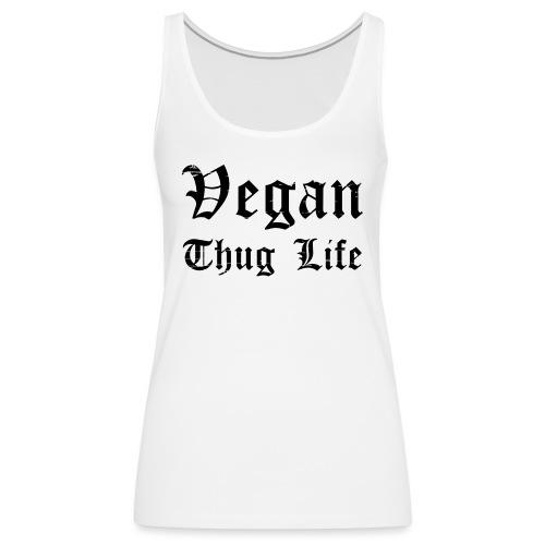 Thug Life - Women's Premium Tank Top