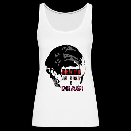 Death is a Drag Bride - Women's Premium Tank Top