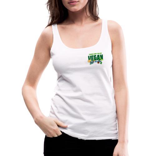 Change what you eat, change the world - Vegan - Women's Premium Tank Top