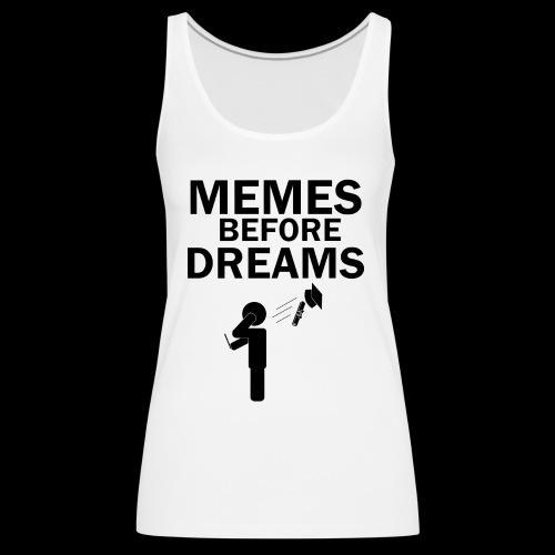 Memes Before Dreams - Women's Premium Tank Top
