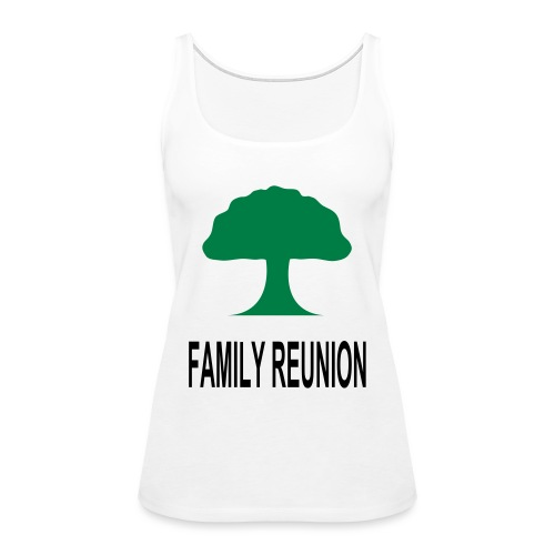 ***12% Rebate - See details!*** FAMILY REUNION add - Women's Premium Tank Top