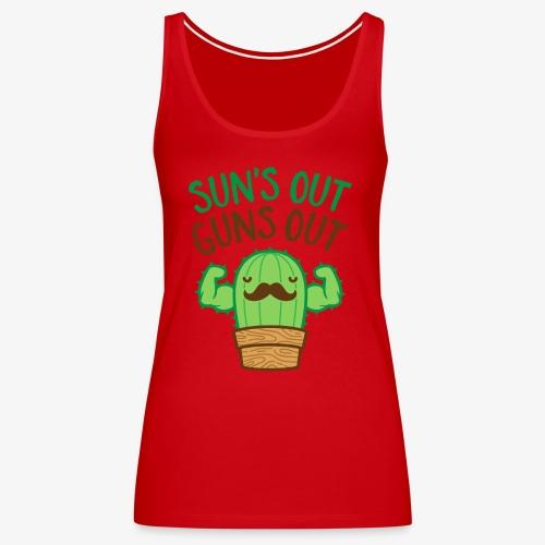 Sun's Out Guns Out Macho Cactus - Women's Premium Tank Top