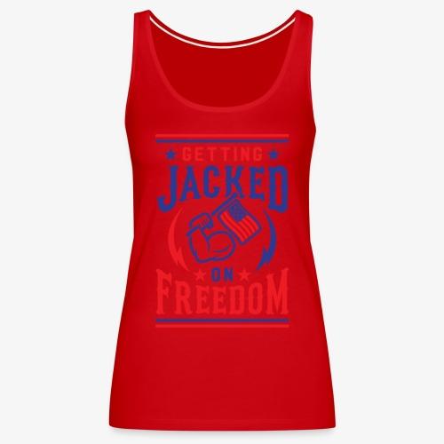 Getting Jacked On Freedom - Women's Premium Tank Top