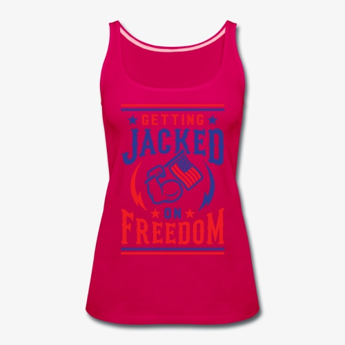 Getting Jacked On Freedom - Women's Premium Tank Top