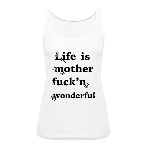 wonderful life - Women's Premium Tank Top