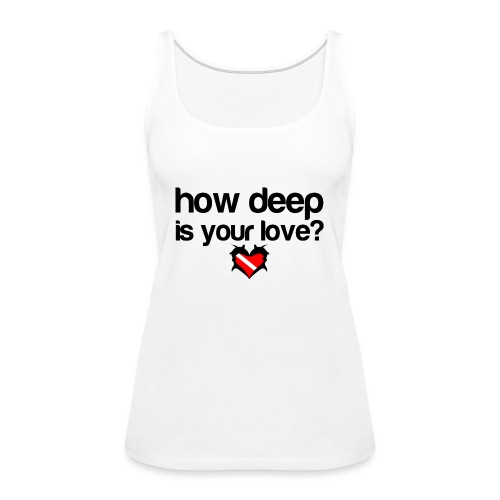 How Deep is your Love - Women's Premium Tank Top