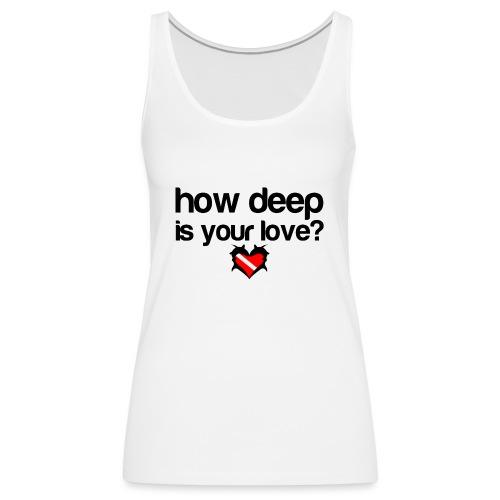 How Deep is your Love - Women's Premium Tank Top