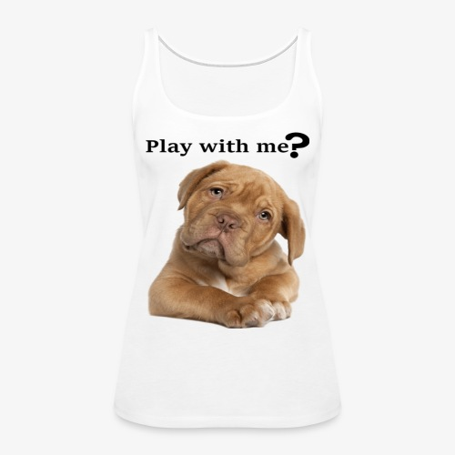 Play with me ? T-shirt cute - Women's Premium Tank Top