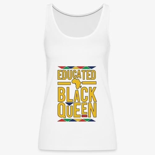 Dashiki Educated BLACK Queen - Women's Premium Tank Top