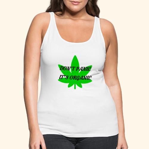 Don't Panic it's organic - tshirt/hoodie/sweater - Women's Premium Tank Top