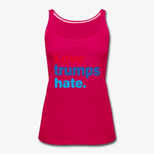 Love Trumps Hate - Women's Premium Tank Top