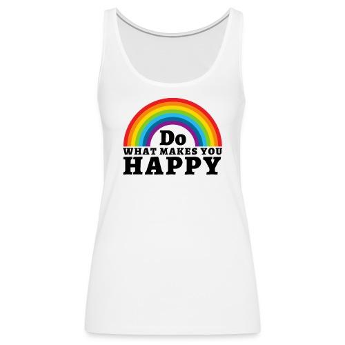 Do WHAT MAKES YOU HAPPY - Women's Premium Tank Top