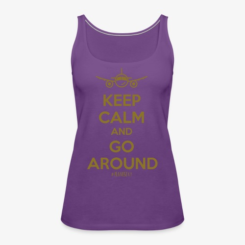 Keep Calm And Go Around - Women's Premium Tank Top