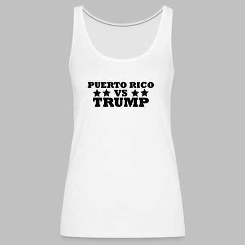 Puerto Rico Vs Trump - Women's Premium Tank Top