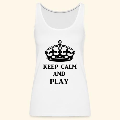 keep calm play blk - Women's Premium Tank Top