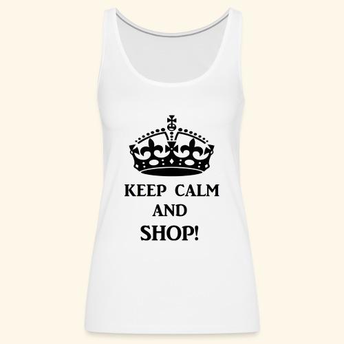 keep calm shop blk - Women's Premium Tank Top