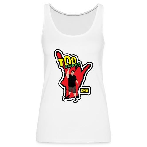Wreckless Eating Too Sweet Shirt (Women's) - Women's Premium Tank Top