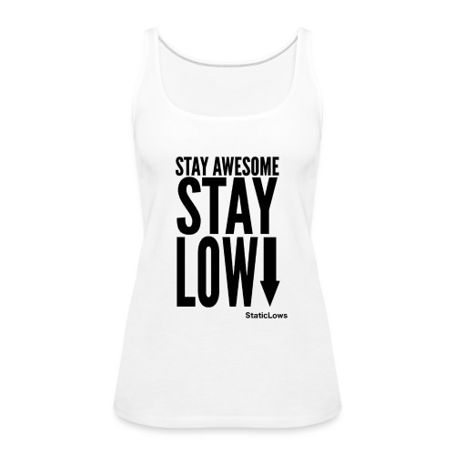 Stay Awesome - Women's Premium Tank Top