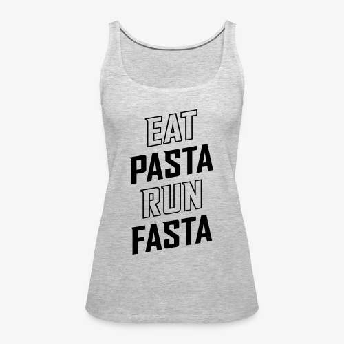 Eat Pasta Run Fasta v2 - Women's Premium Tank Top