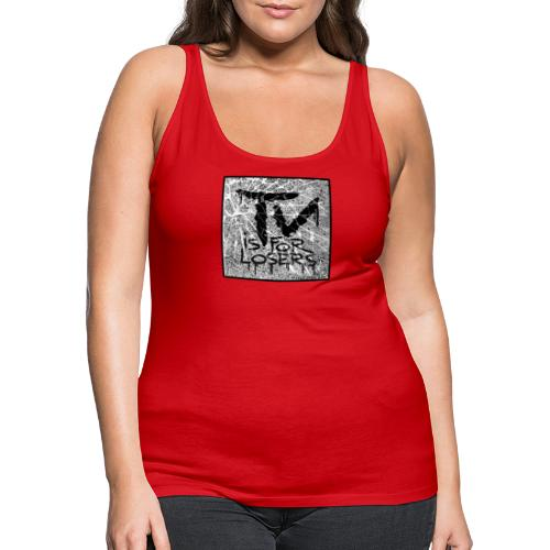 TV is for losers - Women's Premium Tank Top